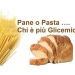 Pane o Pasta, chi è più glicemico?