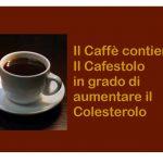 Il Cafestolo del caffè aumenta il Colesterolo