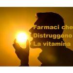 Farmaci che Distruggono la Vitamina D