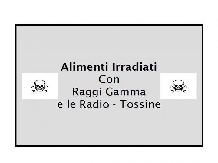 alimenti irradiati con raggi gamma e le radio tossine