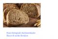 Pane Integrale Antiossidante