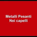 Metalli Pesanti Nei capelli