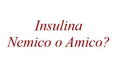 L'insulina è amico o nemico?