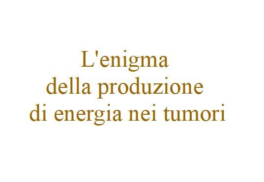 L'enigma dell'energia nei tumori